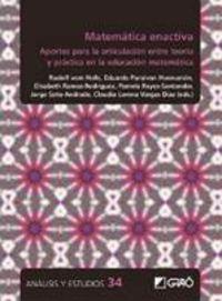 MATEMATICA ENACTIVA - APORTES PARA LA ARTICULACION ENTRE TEORIA Y PRACTICA EN LA EDUCACION MATEMATICA