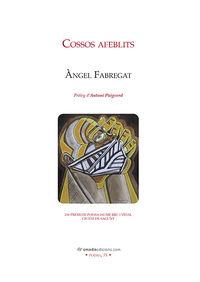 COSSOS AFEBLITS (23E PREMI DE POESIA CIUTAT DE SAGUNT)