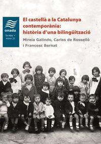 EL CASTELLA A LA CATALUNYA CONTEMPORANIA - HISTORIA D'UNA BILINGUITZACIO