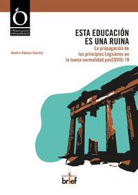 ESTA EDUCACION ES UNA RUINA - LA PROPAGACION DE LOS PRINCIPIOS LOGSIANOS EN LA NUEVA NORMALIDAD POSCOVID-19