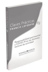 CLAVES PRACTICAS - RESPONSABILIDAD PATRIMONIAL Y COVID-19 EN LOS DISTINTOS SECTORES DE ACTIVIDAD