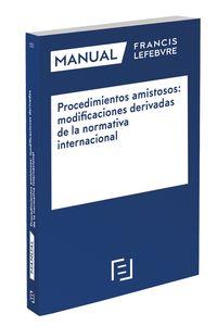 MANUAL PROCEDIMIENTOS AMISTOSOS: MODIFICACIONES DERIVADAS DE LA NORMATIVA INTERNACIONAL