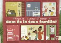 COM ES LA TEVA FAMILIA?