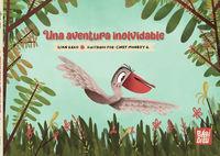 una aventura inolvidable - Ilian Gago / Cindy Monroy G. (il. )
