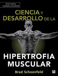 CIENCIA Y DESARROLLO DE LA HIPERTROFIA MUSCULAR (ED. AMPLIADA Y ACTUALIZADA)