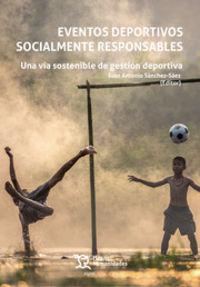 EVENTOS DEPORTIVOS SOCIALMENTE RESPONSABLES - UNA VIA SOSTENIBLE DE GESTION DEPORTIVA
