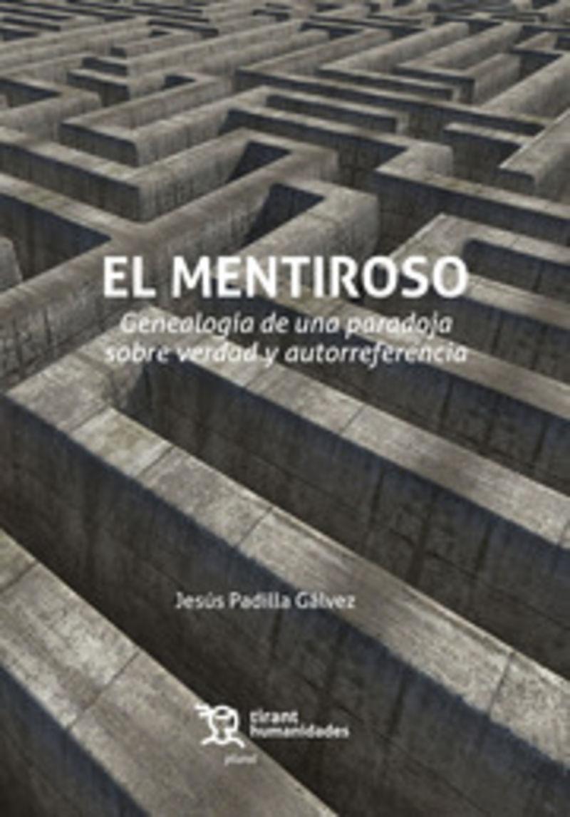 EL MENTIROSO - GENEALOGIA DE UNA PARADOJA SOBRE LA VERDAD Y AUTORREFERENCIA