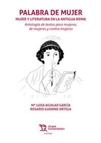 PALABRA DE MUJER - MUJER Y LITERATURA EN LA ANTIGUA ROMA
