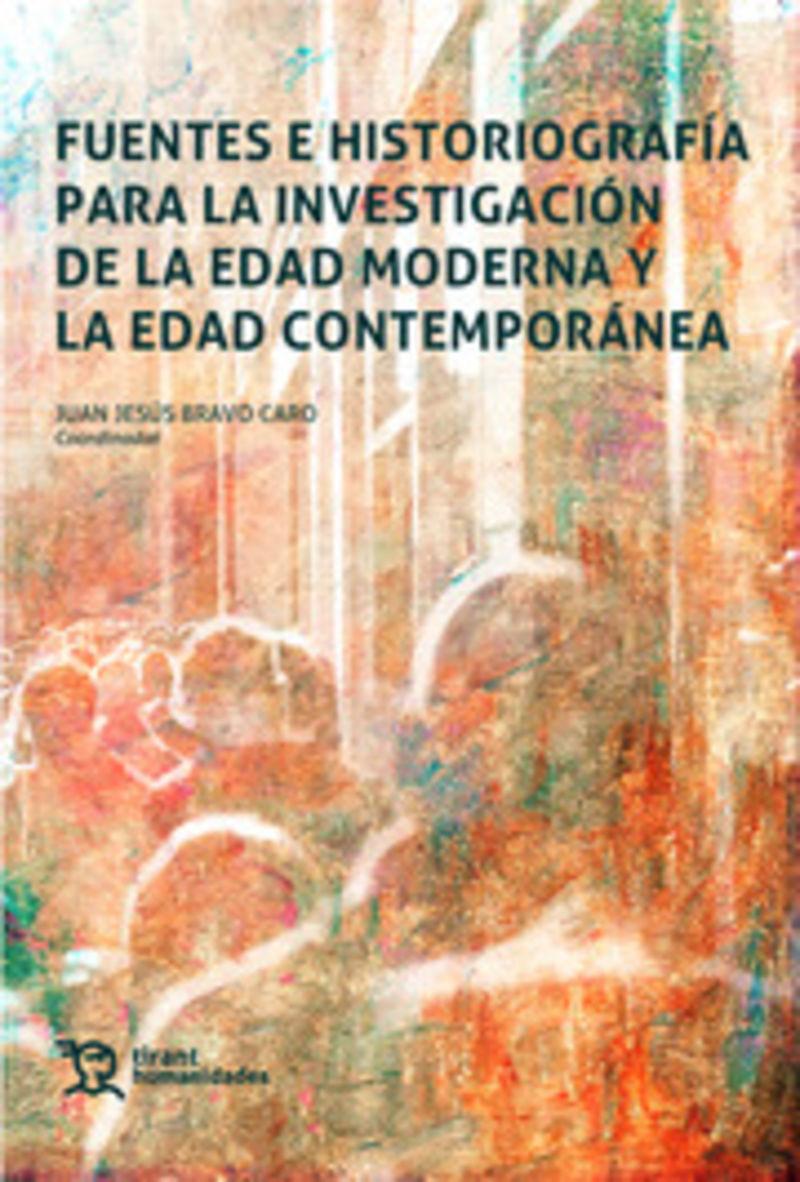 FUENTES E HISTORIOGRAFIA PARA LA INVESTIGACION DE LA EDAD MODERNA Y LA EDAD CONTEMPORANEA