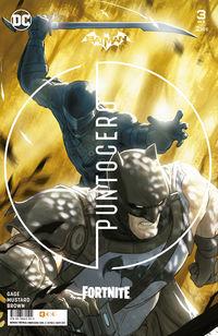 batman / fortnite: punto cero 3 / 6 - Donald Mustard / Christos N. Gage
