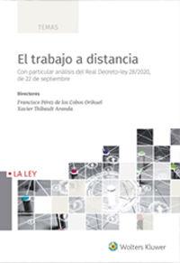EL TRABAJO A DISTANCIA - CON PARTICULAR ANALISIS DEL REAL DECRETO-LEY 28 / 2020, DE 22 DE SEPTIEMBRE