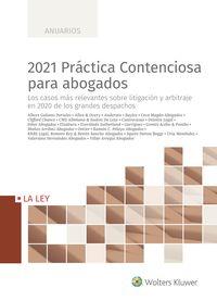 2021 PRACTICA CONTENCIOSA PARA ABOGADOS - LOS CASOS MAS RELEVANTES EN 2020 DE LOS GRANDES DESPACHOS