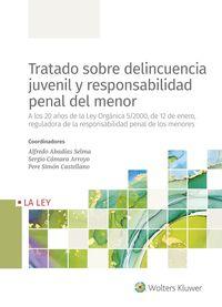 TRATADO SOBRE DELINCUENCIA JUVENIL Y RESPONSABILIDAD PENAL DEL MENOR - A LOS 20 AÑOS DE LA LEY ORGANICA 5 / 2000, DE 12 DE ENERO, REGULADORA DE LA RESPONSABILIDAD PENAL DE LOS MENORES