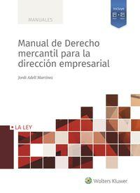MANUAL DE DERECHO MERCANTIL PARA LA DIRECCION EMPRESARIAL