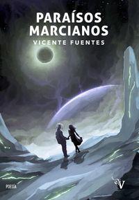 paraisos marcianos - Vicente Fuentes
