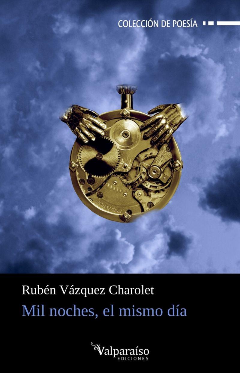 mil noches, el mismo dia - Ruben Vazquez Charolet