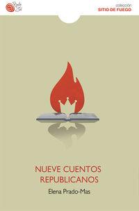 nueve cuentos republicanos - Elena Prado-Mas