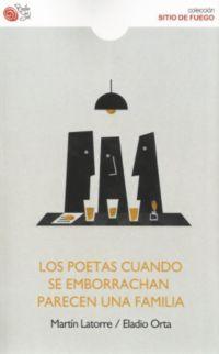 los poetas cuando se emborrachan parecen una familia - Martin Latorre / Eladio Orta
