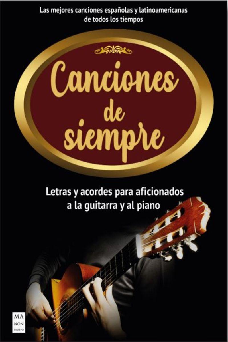 CANCIONES DE SIEMPRE - LETRAS Y ACORDES PARA AFICIONADOS A LA GUITARRA Y AL PIANO