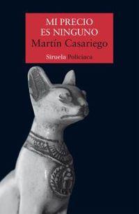 mi precio es ninguno - Martin Casariego Cordoba