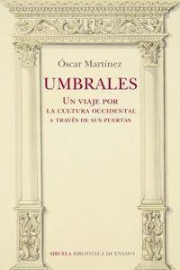 umbrales - un viaje por la cultura occidental a traves de sus puertas - Oscar Martinez