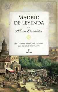 MADRID DE LEYENDA - HISTORIAS, LEYENDAS Y RUTAS DEL MADRID INSOLITO