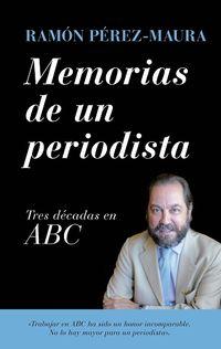 MEMORIAS DE UN PERIODISTA - TRES DECADAS EN ABC