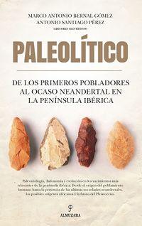 PALEOLITICO - DE LOS PRIMEROS POBLADORES AL OCASO NEANDERTAL EN LA PENINSULA IBERICA