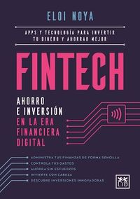 FINTECH - AHORRO E INVERSION EN LA ERA FINANCIERA DIGITAL