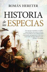 HISTORIA DE LAS ESPECIAS - EL COMERCIO QUE MARCO EL DEVENIR DE LA HUMANIDAD