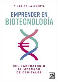 EMPRENDER EN BIOTECNOLOGIA - DEL LABORATORIO AL MERCADO DE CAPITALES