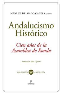 ANDALUCISMO HISTORICO - CIEN AÑOS DESDE LA ASAMBLEA DE RONDA