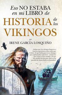 eso no estaba en mi libro de historia de los vikingos - Irene Garcia Losquiño