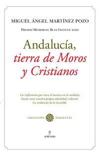 ANDALUCIA, TIERRA DE MOROS Y CRISTIANOS