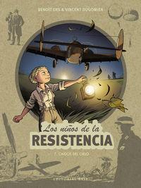 LOS NIÑOS DE LA RESISTENCIA 7 - CAIDOS DEL CIELO
