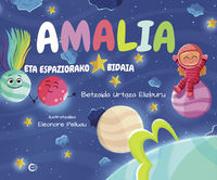 amalia eta espaziorako bidaia - Betzaida Urtaza Elizburu / Eleonore Pelluau (il. )