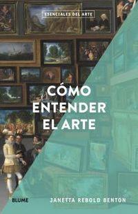 ESENCIALES ARTE - COMO ENTENDER EL ARTE