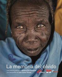 LA MEMORIA DEL OLVIDO - UNA HISTORIA GRAFICA DE MEDICOS SIN FRONTERAS CON FOTOGRAFIAS DE JUAN CARLOS TOMASI