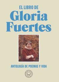 EL LIBRO DE GLORIA FUERTES - ANTOLOGIA DE POEMAS Y VIDA