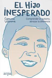 EL HIJO INESPERADO - COMPRENDER EL AUTISMO, ABRAZAR LA DIFERENCIA
