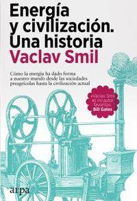 ENERGIA Y CIVILIZACION - UNA HISTORIA