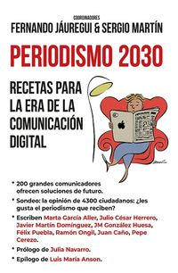 PERIODISMO 2030 - RECETAS PARA LA ERA DE LA COMUNICACION DIGITAL