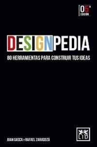DESIGNPEDIA - 80 HERRAMIENTAS PARA CONSTRUIR TUS IDEAS