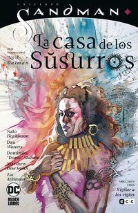 UNIVERSO SANDMAN - LA CASA DE LOS SUSURROS VOL. 03: VIGILAR A LOS VIGIAS
