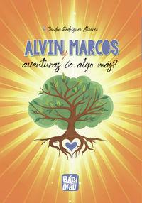 ALVIN Y MARCOS AVENTURAS ¿O ALGO MAS?