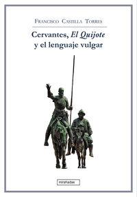 CERVANTES, EL QUIJOTE Y EL LENGUAJE VULGAR