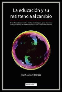 LA EDUCACION Y SU RESISTENCIA AL CAMBIO
