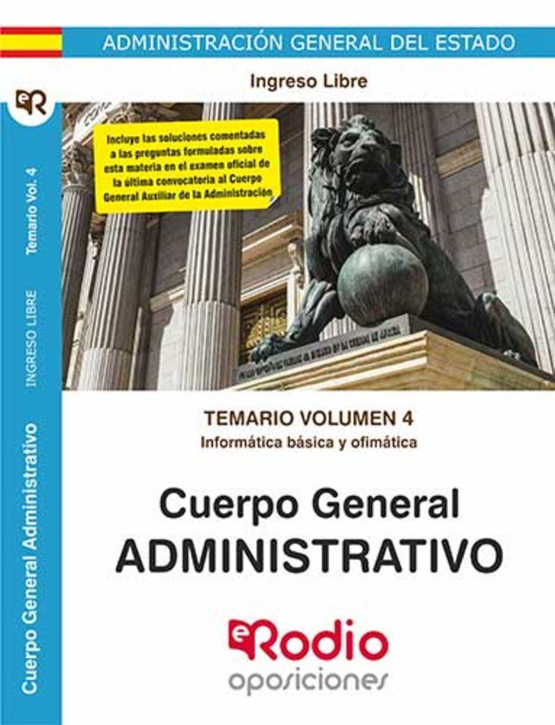 TEMARIO 4 I. L. - INFORMATICA BASICA Y OFIMATICA - CUERPO GENERAL ADMINISTRATIVO - INGRESO LIBRE - ADMINISTRACION GENERAL DEL ESTADO