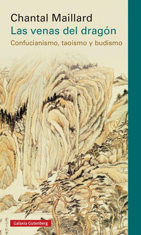 las venas del dragon - confucianismo, taoismo y budismo - Chantal Maillard