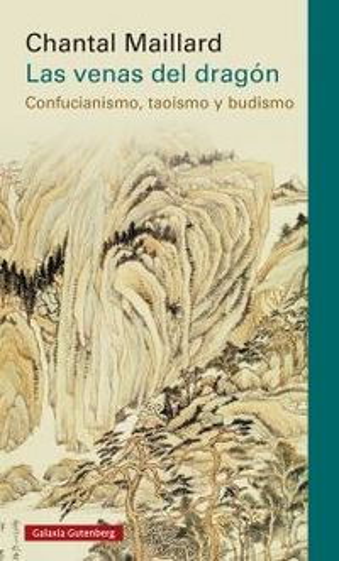 LAS VENAS DEL DRAGON - CONFUCIANISMO, TAOISMO Y BUDISMO